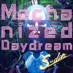 Mechanized_Daydream.png