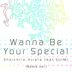 WannaBeYourSpecial_Remix.png