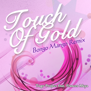 Touch Of Gold (Bongo Mango Remix)