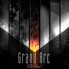 Grand Arc (Club Remix)