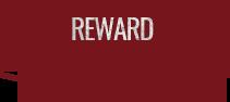 REWARD...